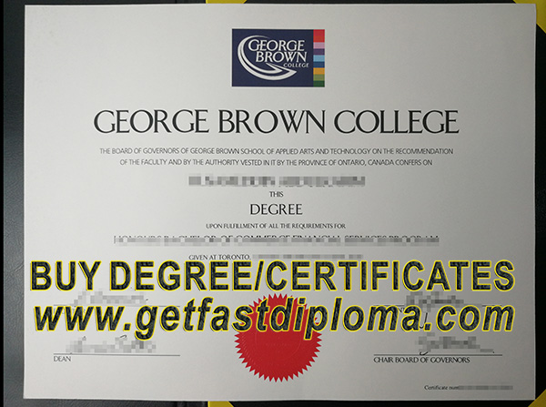 How To Get A Fake George Brown College Degree And Transcript Buy College Diploma Buy University Diploma Buy Fake Certificate Online